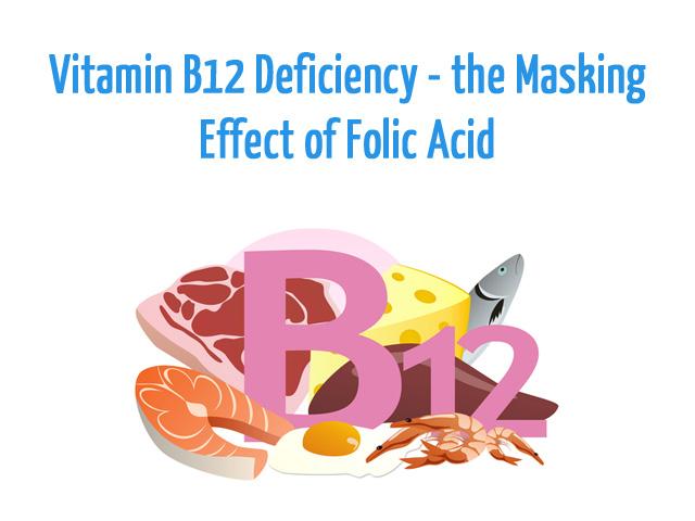 Vitamin B12 Deficiency - the Masking Effect of Folic Acid
