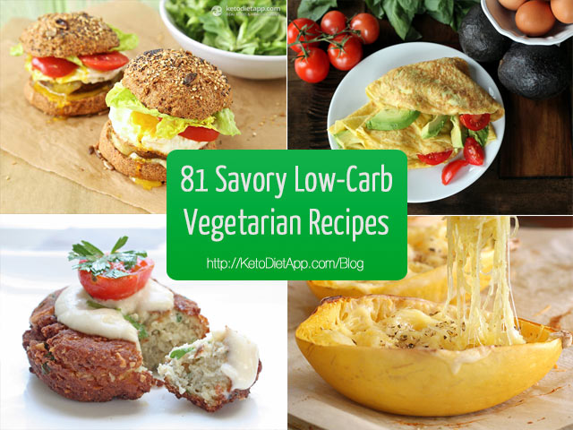 81 Delicious Savory Low Carb Vegetarian Recipes
