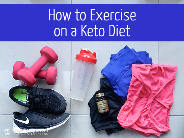 How to Exercise on a Keto Diet | The KetoDiet Blog