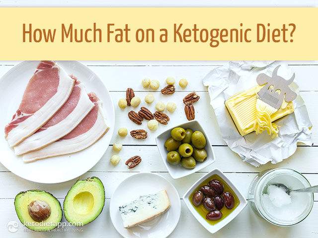 How Much Fat on a Ketogenic Diet?