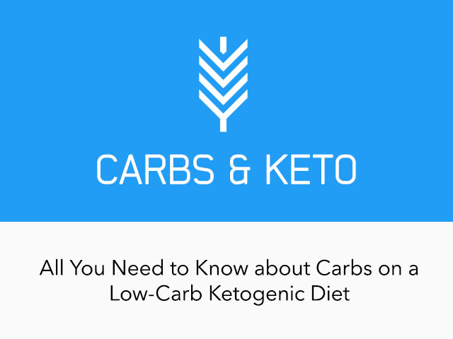 All You Need to Know About Carbs on a Low-Carb Ketogenic Diet