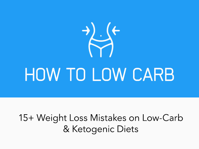 How To Low Carb 15 Common Weight Loss Mistakes Ketodiet Blog