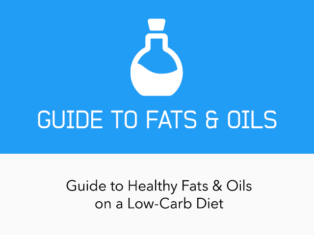 |Complete Guide to Fats & Oils on a Low-Carb Ketogenic Diet