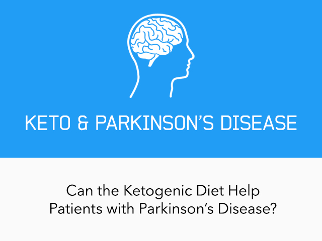 Can the Ketogenic Diet Help Patients with Parkinson's Disease?