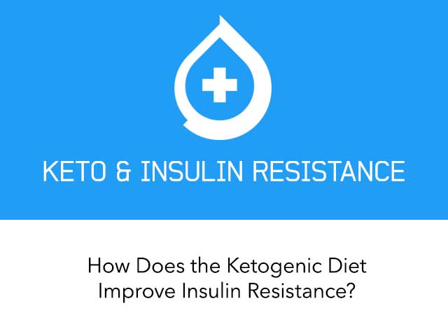 Ketogenic Diet and Insulin Resistance