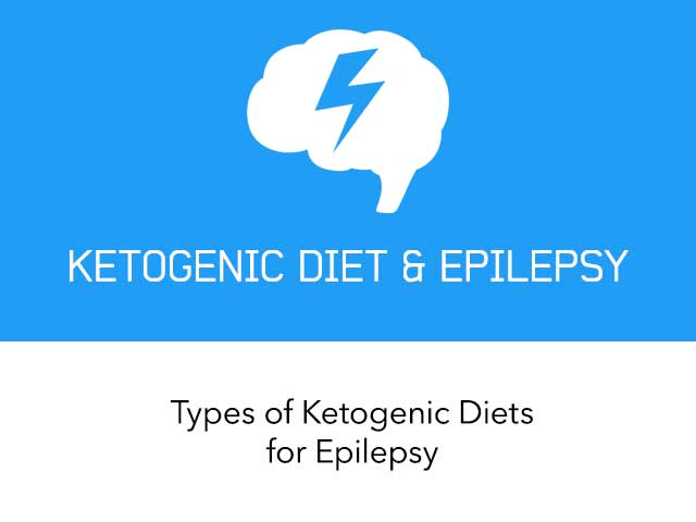 Types of Ketogenic Diet for Epilepsy