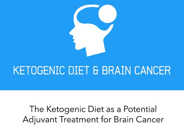 Can the Ketogenic Diet Help Patients with Brain Cancer?