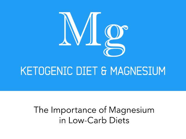 The Importance of Magnesium in Low-Carb Diets
