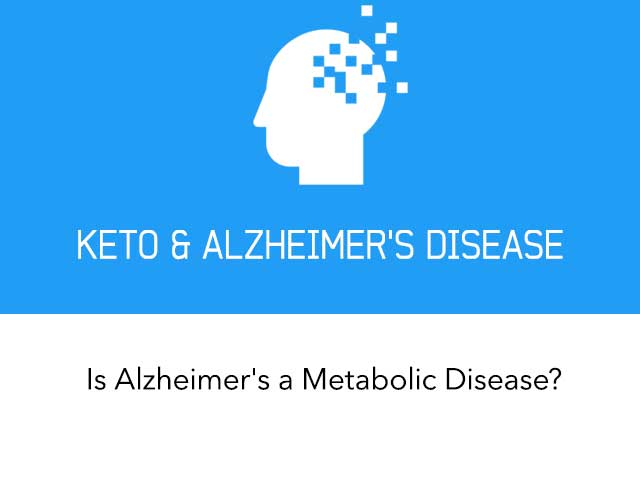 Is Alzheimer's a Metabolic Disease?