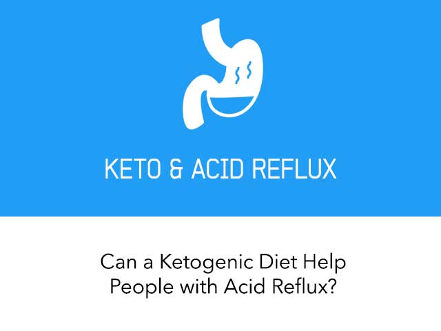 Can a Ketogenic Diet Help People with Acid Reflux
