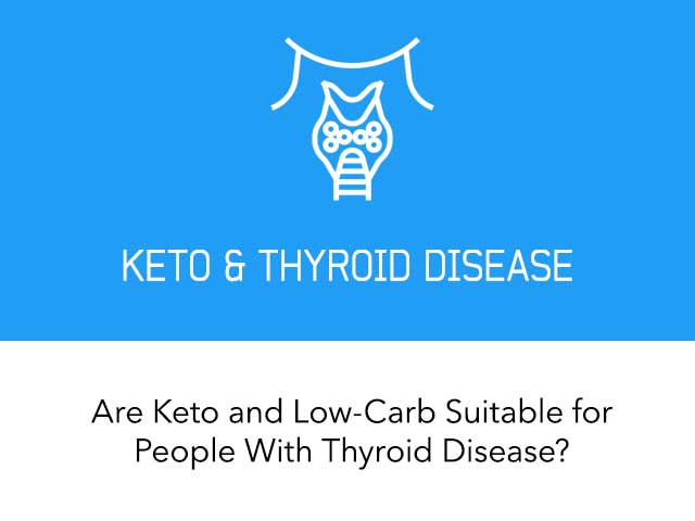 Are Keto and Low Carb Suitable for People with Thyroid Disease?