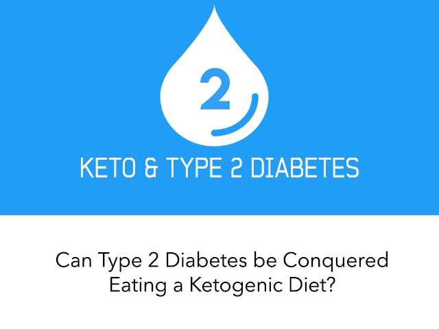 Can Type 2 Diabetes Be Conquered Eating a Ketogenic Diet?