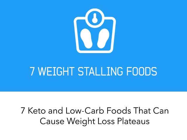 7 Keto Foods That Can Stall Your Progress