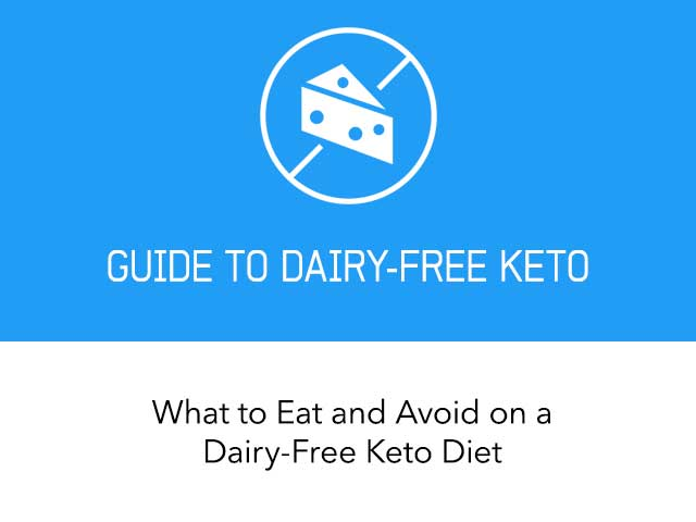 Guide To Dairy-Free Keto Diet