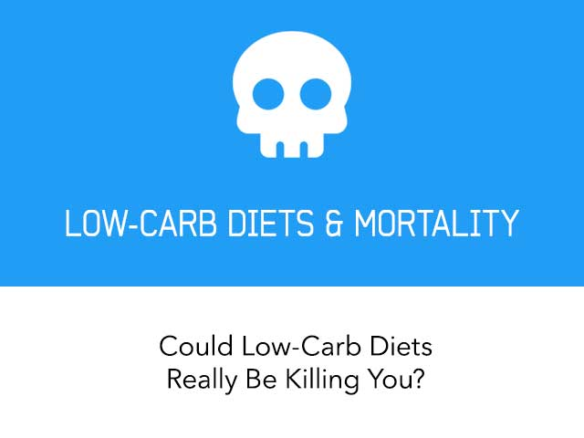 Could Low-Carb Diets Really Be Killing You?