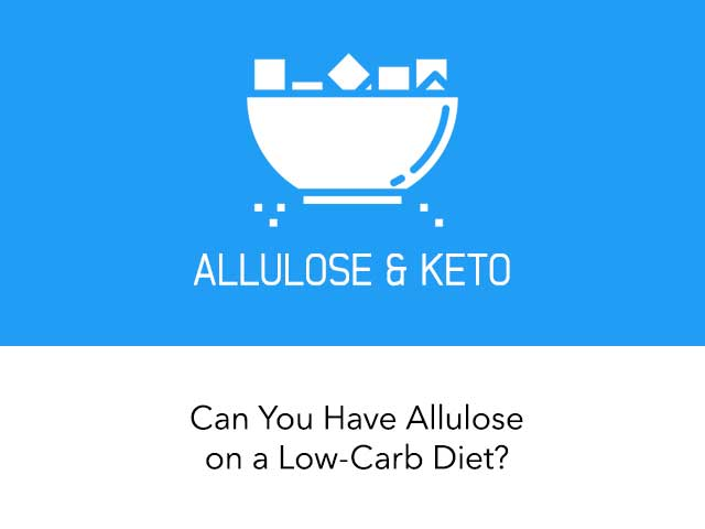 Can I Have Allulose on a Healthy Low-Carb Diet?