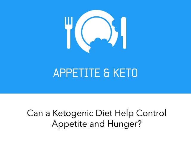 Can a Ketogenic Diet Help Control Appetite and Hunger?