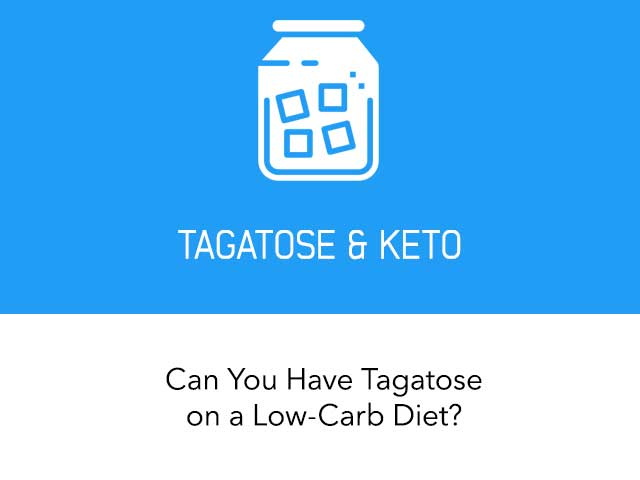 Can I Have Tagatose on a Healthy Low-Carb Diet?