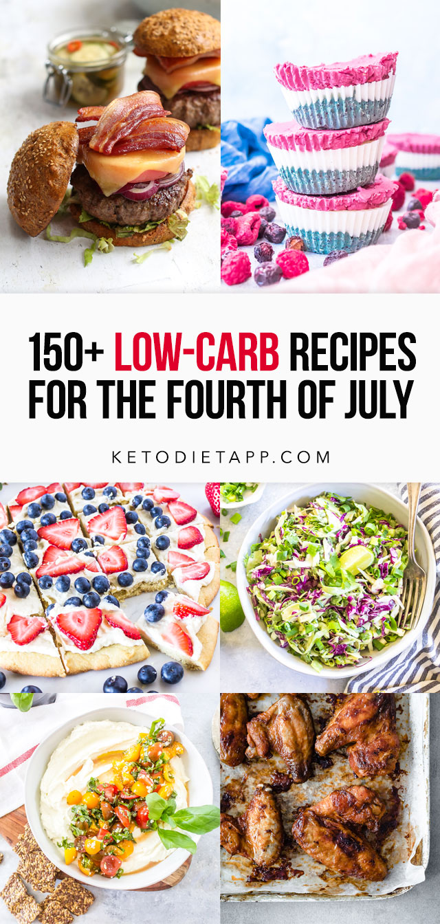 150 Low-Carb Recipes For The Fourth of July Celebrations