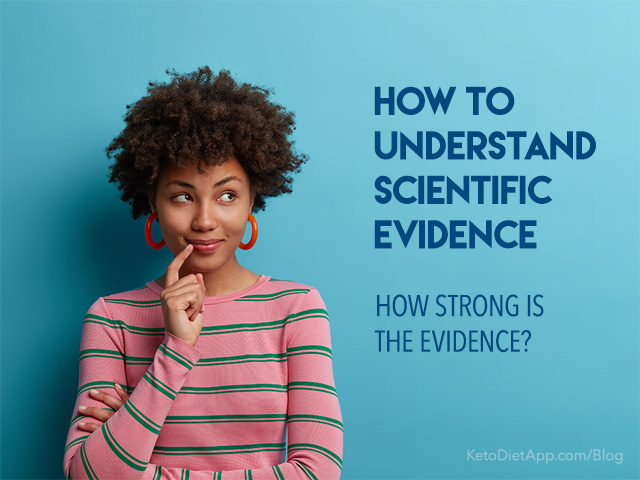 How To Understand Scientific Evidence: How Strong Is the Evidence?